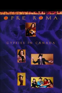 Opre Roma: Gypsies in Canada