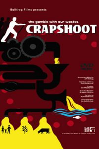 Crapshoot: The Gamble With Our Wastes