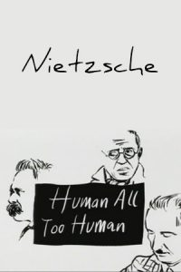 Human, All Too Human: Nietzsche