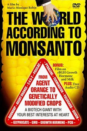 Controlling Our Food: The World According to Monsanto