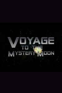 Voyage to the Mystery Moon