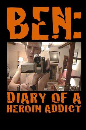 Ben: Diary Of A Heroin Addict