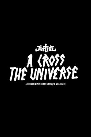 Justice – A Cross the Universe