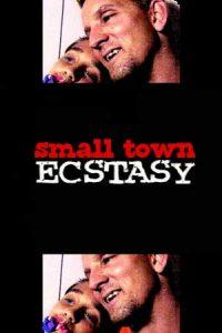 Small Town Ecstasy