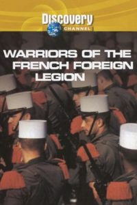Warriors of the French Foreign Legion