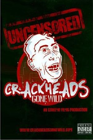 Crackheads Gone Wild