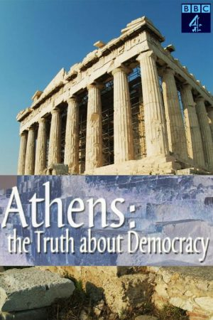 Athens – The Truth About Democracy