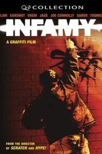 Infamy: A Graffiti Film