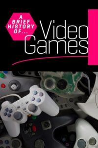 A Brief History of Video Games