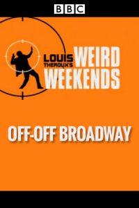Weird Weeekends: Off-Off Broadway