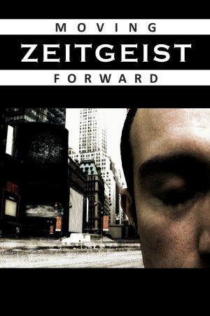 Zeitgeist: Moving Forward