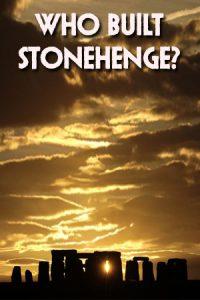 Who Built Stonehenge?