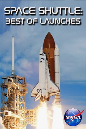 NASA Space Shuttle: Best of Launches