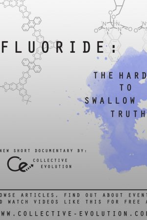 Fluoride: The Hard to Swallow Truth