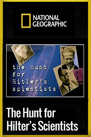 The Hunt for Hitler's Scientists