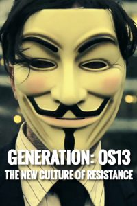 Generation OS13: The New Culture of Resistance
