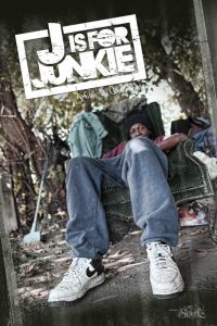 J is for Junkie