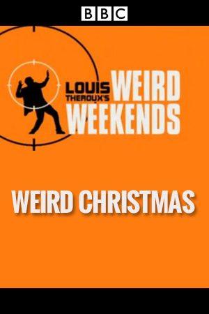 Weird Weeekends: Louis Theroux\'s Weird Christmas | Watch Documentary ...