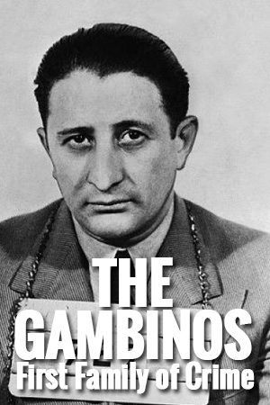 The Gambinos: First Family of Crime