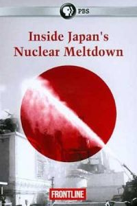 Inside Japan's Nuclear Meltdown