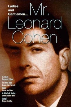 Ladies and Gentlemen, Mr. Leonard Cohen