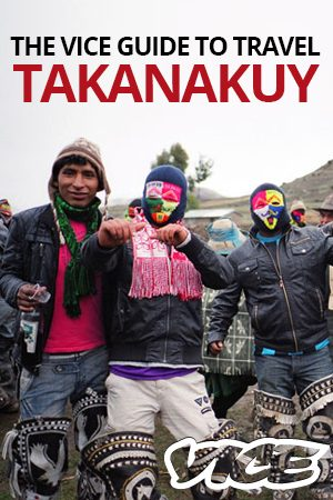 The Vice Guide to Travel: Takanakuy