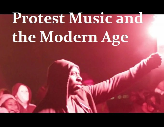 Protest Music and the Modern Age