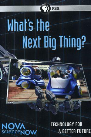 NOVA: What's the Next Big Thing?