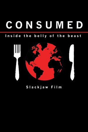 Consumed: Inside The Belly of the Beast