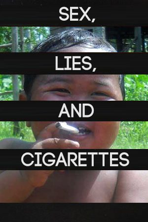 Sex, Lies, and Cigarettes