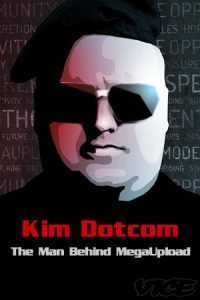 Kim Dotcom: The Man Behind Megaupload