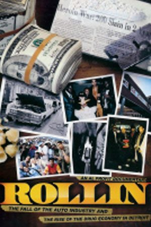 Rollin: The Fall Of The Auto Industry & The Rise Of The Drug Economy In Detroit
