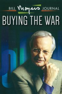 Bill Moyers Journal: Buying the War