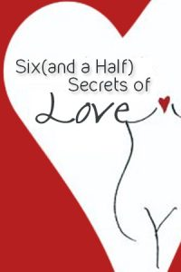 6 (and a half) Secrets of Love
