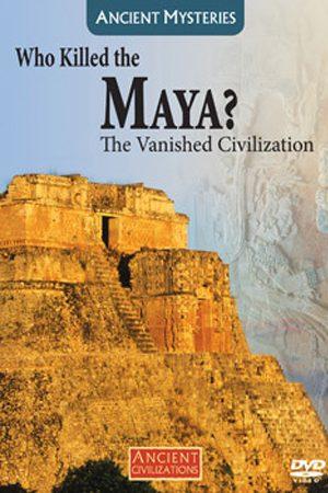 Who Killed the Maya?