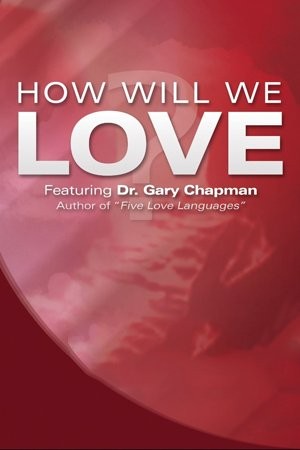 How Will We Love?