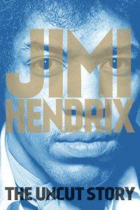 Jimi Hendrix: The Uncut Story