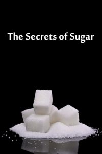 The Secrets of Sugar