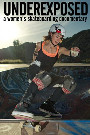 Underexposed – A Woman's Skateboarding Documentary