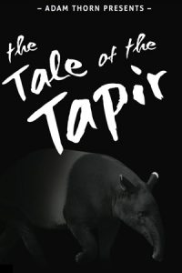 Adam Thorn Presents: The Tale of the Tapir