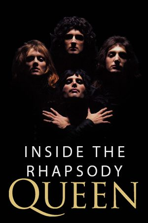 Queen: Inside the Rhapsody