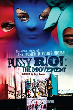Pussy Riot: The Movement