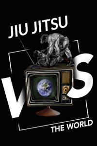 Jiu-Jitsu VS The World