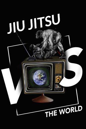 Jiu-Jitsu VS The World