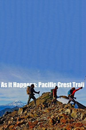 As it Happens: Pacific Crest Trail