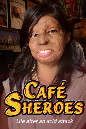 Café Sheroes: Life After an Acid Attack
