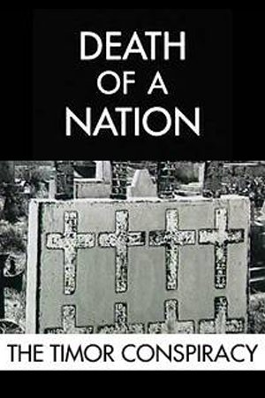 Death of a Nation: The Timor Conspiracy