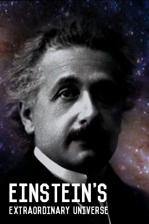 Einstein's Extraordinary Universe