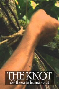 The Knot: Deliberate Human Act