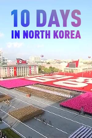 10 Days in North Korea